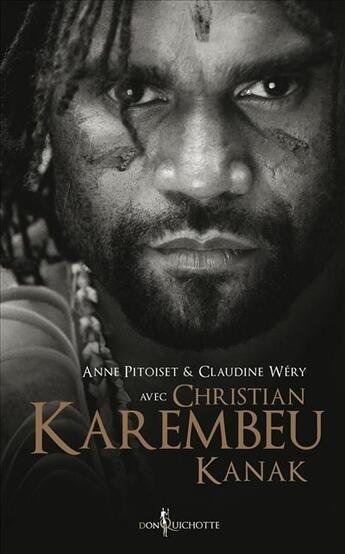 Couverture du livre « Christian Karembeu ; Kanak » de Anne Pitoiset et Claudine Wery aux éditions Don Quichotte