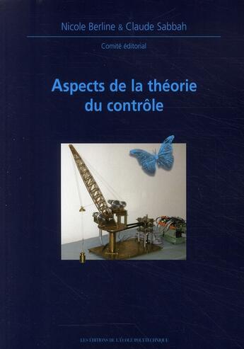 Couverture du livre « Aspects de la théorie du contrôle ; journées mathématiques x-ups 1999 » de Claude Sabbah et Nicole Berline aux éditions Ecole Polytechnique