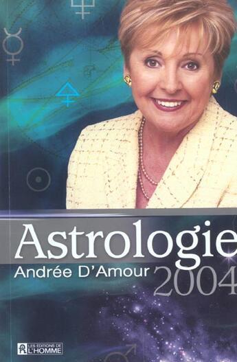 Couverture du livre « Astrologie 2004 (édition 2004) » de Andree D'Amour aux éditions Editions De L'homme