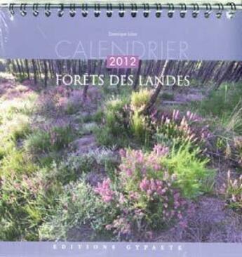 Couverture du livre « Calendrier 2012 ; forêt des Landes » de Dominique Julien aux éditions Gypaete