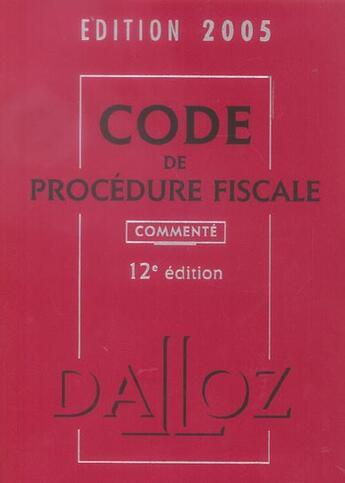 Couverture du livre « Code De Procedure Fiscale 2005 Commente » de Collectif aux éditions Dalloz