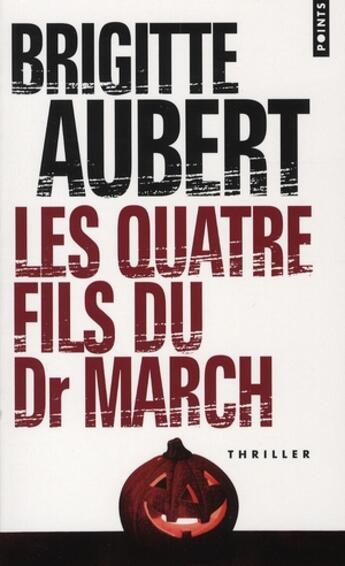 Couverture du livre « Les quatre fils du dr march » de Brigitte Aubert aux éditions Points