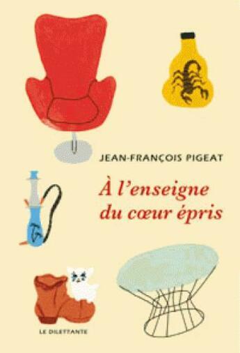 Couverture du livre « À l'enseigne du coeur épris » de Jean-Francois Pigeat aux éditions Le Dilettante