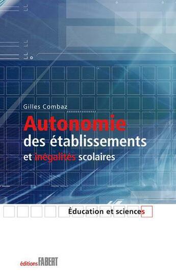 Couverture du livre « Autonomie des établissements et inégalités scolaires » de Gilles Combaz aux éditions Fabert
