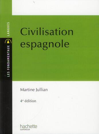 Couverture du livre « Civilisation espagnole (4e édition) » de Martine Jullian aux éditions Hachette Education
