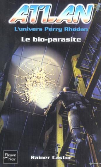 Couverture du livre « Atlan t.6 ; le bio-parasite » de Rainer Castor aux éditions Fleuve Noir