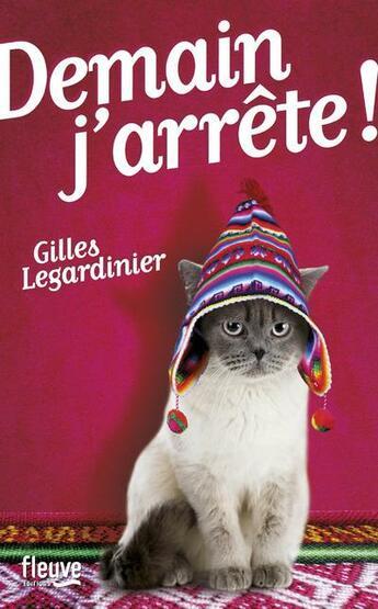 Couverture du livre « Demain j'arrête ! » de Gilles Legardinier aux éditions Fleuve Noir