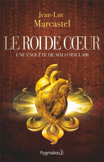 Couverture du livre « Le roi de coeur » de Jean-Luc Marcastel aux éditions Pygmalion