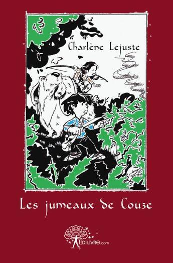 Couverture du livre « Les jumeaux de Couze » de Charlene Lejuste aux éditions Edilivre-aparis