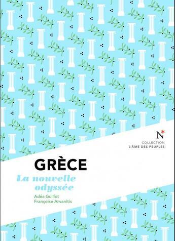 Couverture du livre « Grèce ; la nouvelle odyssée » de Francoise Arvanitis et Adez Guillot aux éditions Nevicata