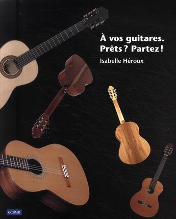 Couverture du livre « À vos guitares ; prets ? partez ! » de Isabelle Heroux aux éditions Cheneliere Mcgraw-hill