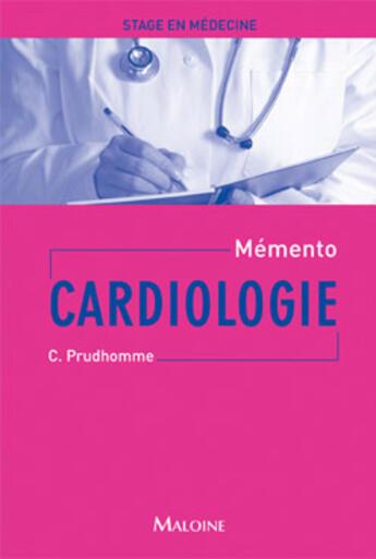 Couverture du livre « Mémento de stage en médecine : cardiologie » de Prudhomme aux éditions Maloine