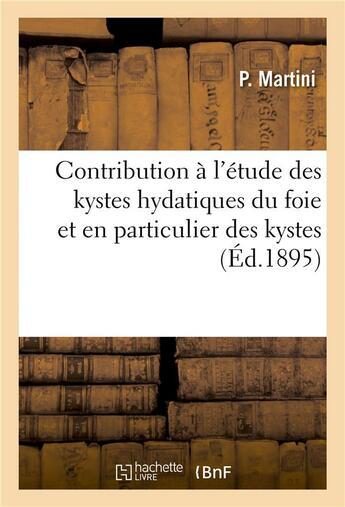 Couverture du livre « Contribution a l'etude des kystes hydatiques du foie » de Martini P. aux éditions Hachette Bnf