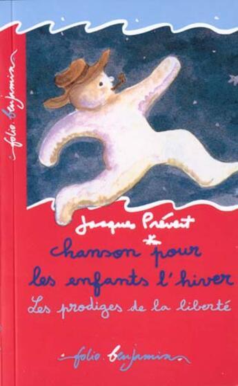 Couverture du livre « Chansons pour les enfants l'hiver / les prodiges de la liberte » de Jacques Prevert aux éditions Gallimard-jeunesse
