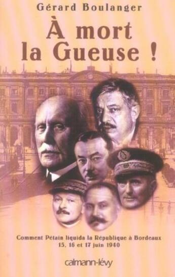 Couverture du livre « A mort la gueuse ! » de Gerard Boulanger aux éditions Calmann-levy