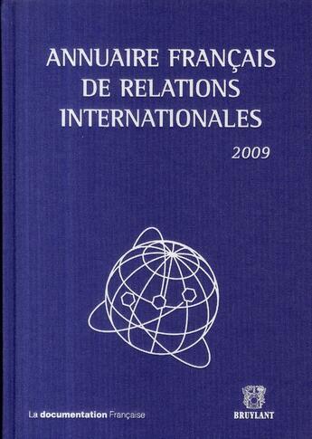 Couverture du livre « Annuaire français de relations internationales (édition 2009) » de Collectif aux éditions Bruylant