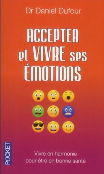 Couverture du livre « Accepter et vivre ses émotions » de Daniel Dufour aux éditions Pocket