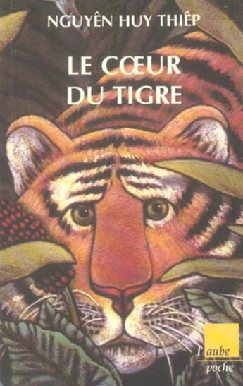 Couverture du livre « Le Coeur Du Tigre » de Huy Thiep Nguyen aux éditions Editions De L'aube