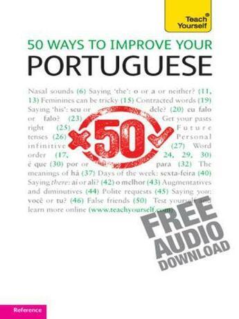 Couverture du livre « 50 Ways to Improve your Portuguese: Teach Yourself » de Cook Manuela aux éditions Hodder Education Digital