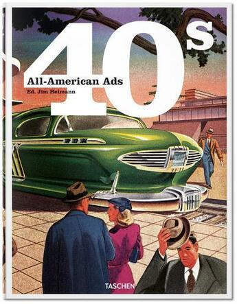 Couverture du livre « All-american ads ; 40s » de Jim Heimann aux éditions Taschen