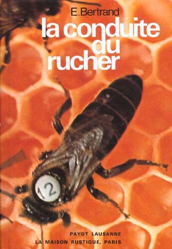 Couverture du livre « Conduite Du Rucher » de Andre Bertrand aux éditions Payot Lausanne