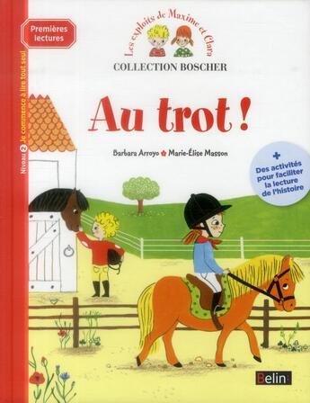 Couverture du livre « Au trot ! niveau 2 » de Marie-Elise Masson et Barbara Arroyo aux éditions Belin