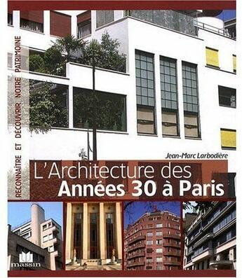 Couverture du livre « Architecture des années 30 » de Jean-Marc Larbodiere aux éditions Massin