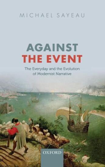 Couverture du livre « Against the Event: The Everyday and Evolution of Modernist Narrative » de Sayeau Michael aux éditions Oup Oxford