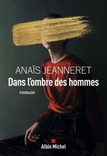 Couverture du livre « Dans l'ombre des hommes » de Anais Jeanneret aux éditions Albin Michel