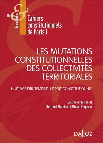 Couverture du livre « Cahiers constitutionnels de Paris I » de Michel Verpeaux et Bertrand Mathieu aux éditions Dalloz