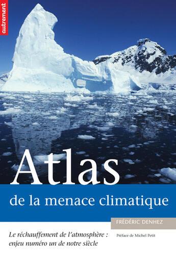Couverture du livre « Atlas De La Menace Climatique: Le Rechau » de Frederic Denhez aux éditions Autrement