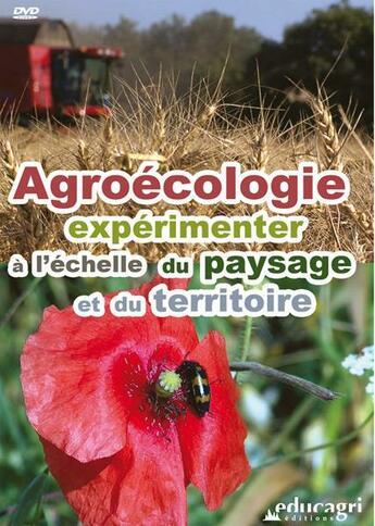 Couverture du livre « Agroecologie, Experimenter A L'Echelle Du Paysage Et Du Territoire (Dvd) » de Mayade aux éditions Educagri