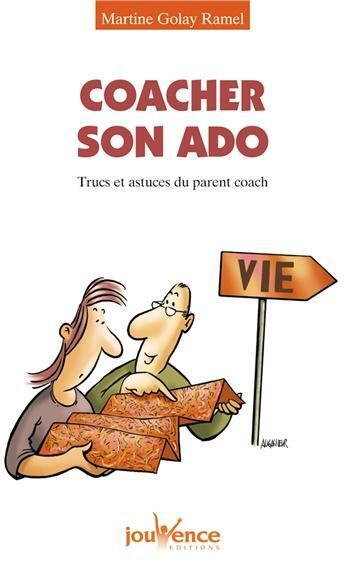 Couverture du livre « Coacher son ado ; trucs et astuces du parent coach » de Martine Golay Ramel aux éditions Jouvence