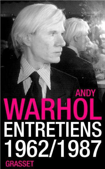 Couverture du livre « Andy warhol, entretiens » de Warhol-A aux éditions Grasset Et Fasquelle
