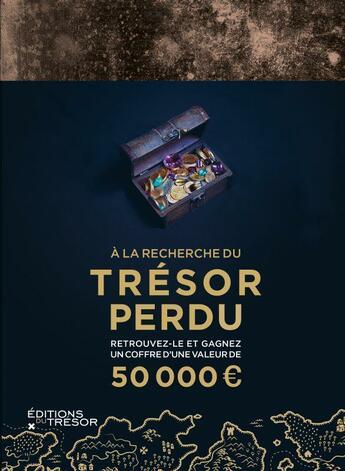 Couverture du livre « À la recherche du trésor perdu » de Collectif aux éditions Editions Du Tresor