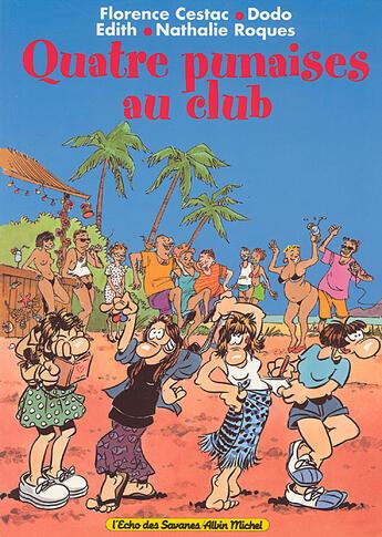 Couverture du livre « 4 Punaises Au Club » de Edith et Dodo et Roques et Cestac aux éditions Drugstore