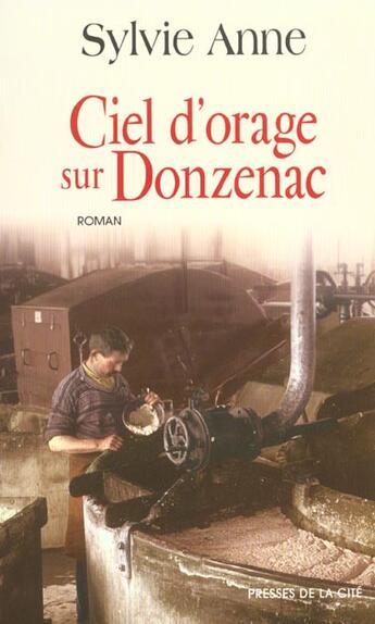 Couverture du livre « Ciel d'orage sur Donzenac » de Sylvie Anne aux éditions Presses De La Cite