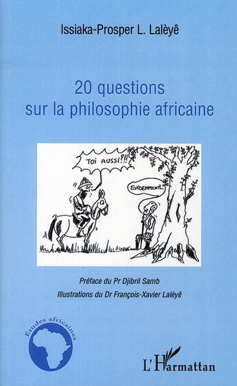 Couverture du livre « 20 questions sur la philosophie africaine » de Issiaka-Prosper L Laleye aux éditions L'harmattan