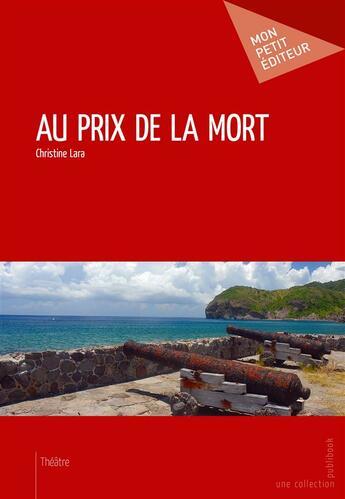 Couverture du livre « Au prix de la mort » de Christine Lara aux éditions Mon Petit Editeur