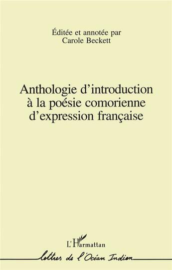 Couverture du livre « Anthologie d'introduction à la poésie comorienne d'expression française » de Carole Beckett aux éditions Harmattan