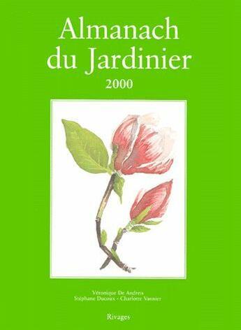 Couverture du livre « Almanach Du Jardinier 2000 » de V De Andreis aux éditions Rivages