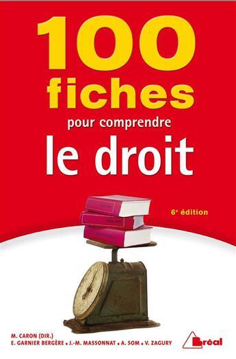 Couverture du livre « 100 fiches pour comprendre le droit (6e édition) » de Collectif aux éditions Breal