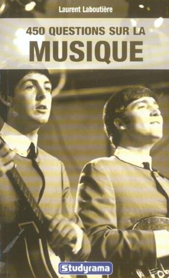Couverture du livre « 450 Questions Sur La Musique » de Laurent Laboutiere aux éditions Studyrama