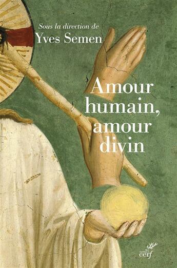 Couverture du livre « Amour humain, amour divin » de Yves Semen aux éditions Cerf
