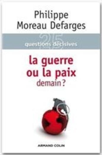Couverture du livre « 25 questions décisives ; la guerre ou la paix demain ? » de Philippe Moreau-Desfarges aux éditions Armand Colin