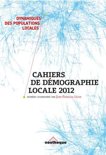 Couverture du livre « Cahiers de Démographie Locale 2012 - Les villes moyennes » de Jean-Francois Leger aux éditions Neotheque