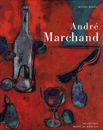 Couverture du livre « André Marchand » de Michel Bepoix aux éditions Palantines