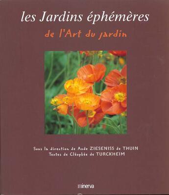 Couverture du livre « Les Jardins Ephemeres » de Aude De Thuin et Cleophee De Turckheim aux éditions Minerva