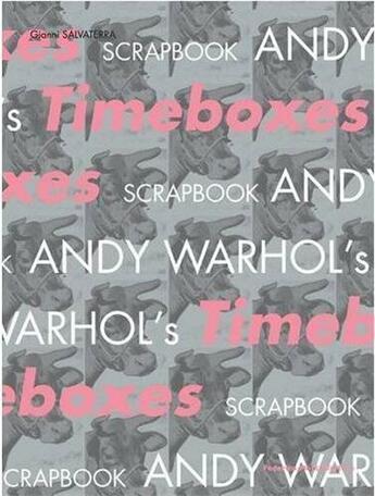Couverture du livre « Andy Warhol'S Timeboxes /Anglais » de Salvaterra Gianni aux éditions 24 Ore