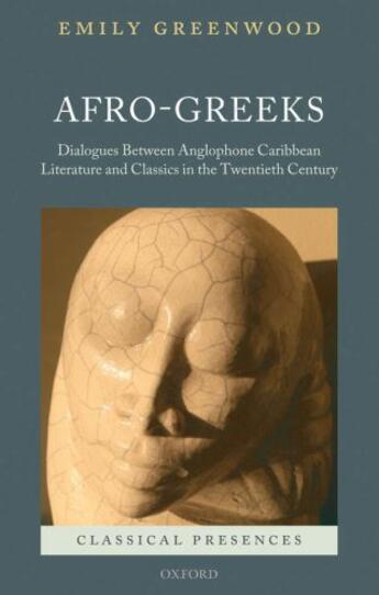 Couverture du livre « Afro-Greeks: Dialogues between Anglophone Caribbean Literature and Cla » de Greenwood Emily aux éditions Oup Oxford